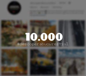 Descopera Bucurestiul - 10.000 de followers in 5 luni